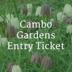 cambo gardens entry ticket